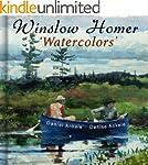 Winslow Homer: Watercolors - 340 Real...