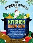 The Backyard Homestead Book of Kitche...