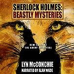 Sherlock Holmes: Beastly Mysteries | Lyn McConchie