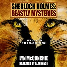 Sherlock Holmes: Beastly Mysteries Audiobook by Lyn McConchie Narrated by Alan Wade
