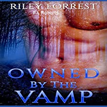 Owned by the Vamp Audiobook by Riley Forrest, P.L Roberts Narrated by Elizabeth Tebb