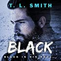 Black Audiobook by T.L. Smith Narrated by Cat Gould, P. J. Ochlan