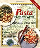 Pasta East to West: A Vegetarian World Tour (Healthy World Cuisine) (1570670668) by Atlas, Nava