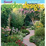 "The Big Book of Garden Designs: More Than 110 Complete Landscaping Plans for Every Garden Space (Big Book Of... (Sunset Books))von ""Editors of Sunset Books"""