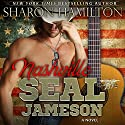Nashville SEAL: Jameson Audiobook by Sharon Hamilton Narrated by J.D. Hart