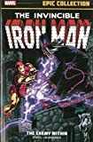 Iron Man Epic Collection: The Enemy Within (Invincible Iron Man (Paperback Unnumbered)) by Denny ONeil, Roger McKenzie (2013) Paperback