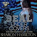 SEAL Under Covers: Seal Brotherhood, Book 3 Audiobook by Sharon Hamilton Narrated by J. D. Hart