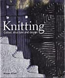 Knitting: Colour, Structure and Design
