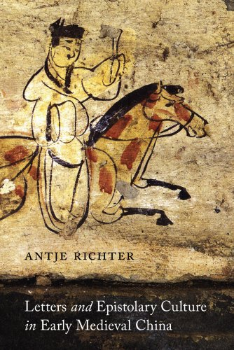 Letters and Epistolary Culture in Early Medieval China (Modern Language Initiative Books)
