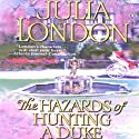 The Hazards of Hunting a Duke: Desperate Debutantes (       UNABRIDGED) by Julia London Narrated by Anne Flosnik