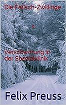 VERSCHWÖRUNG IN DER SPEZIALKLINIK (DIE FETISCH-ZWILLINGE 1) (GERMAN EDITION)