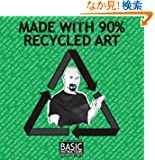 Made With 90% Recycled Art: A Collection of Basic Instructions
