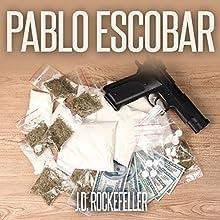 Pablo Escobar: J.D. Rockefeller's Book Club | Livre audio Auteur(s) : J.D. Rockefeller Narrateur(s) : Glynn Amburgey