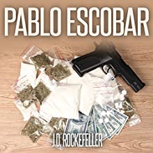 Pablo Escobar: J.D. Rockefeller's Book Club Audiobook by J.D. Rockefeller Narrated by Glynn Amburgey