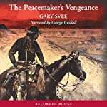 The Peacemaker's Vengeance | Gary Svee