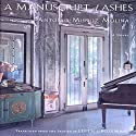 A Manuscript of Ashes (       UNABRIDGED) by Antonio Munoz Molina, Edith Grossman (translator) Narrated by David DeSantos