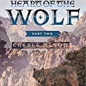 Heart of the Wolf, Part Two Audiobook by Cheree Alsop Narrated by Andrew Bowersock