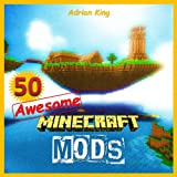 img - for Minecraft: What these 50 Awesome Mods can Teach You about Minecraft (Minecraft books Book 3) book / textbook / text book