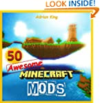 Minecraft: What these 50 Awesome Mods...