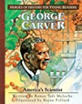 George Washington Carver (Heroes for...