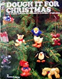 img - for Dough It for Christmas: How to Make 10 Dough Art Ornaments Plus Many Other Ideas book / textbook / text book