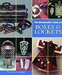 Metalsmith's Book of Boxes & Lockets...