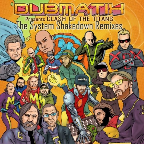 Dubmatix - Presents Clash Of The Titans (the System Shakedown Remixes) (2011)