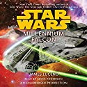 Star Wars: Millennium Falcon (       UNABRIDGED) by James Luceno Narrated by Marc Thompson
