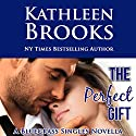 The Perfect Gift: Bluegrass Singles, Volume 3 (       UNABRIDGED) by Kathleen Brooks Narrated by Eric G. Dove