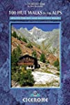 100 Hut Walks in the Alps: Routes for...