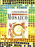 img - for Curso Rapido de Mosaico (Spanish Edition) book / textbook / text book