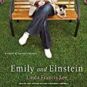Emily and Einstein: A Novel of Second Chances (       UNABRIDGED) by Linda Francis Lee Narrated by Dan John Miller, Cassandra Campbell