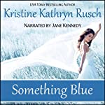 Something Blue | Kristine Kathryn Rusch