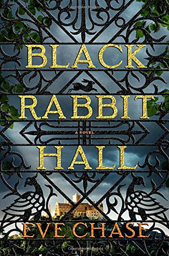 Black Rabbit Hall by Eve Chase ~ a novel