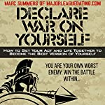 Declare War on Yourself: How to Get Your Act and Life Together to Become a Better Version of Yourself | Marc Summers