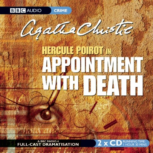Appointment with Death: BBC Radio 4 Full-cast Dramatisation (BBC Radio Collection)