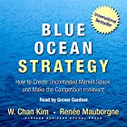 Blue Ocean Strategy: How to Create Uncontested Market Space and Make Competition Irrelevant Hörbuch von W. Chan Kim, Renee Mauborgne Gesprochen von: Grover Gardner