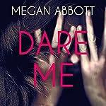 Dare Me | Megan Abbott