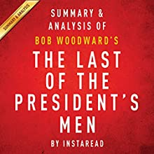 The Last of the President's Men, by Bob Woodward: Summary & Analysis | Livre audio Auteur(s) :  Instaread Narrateur(s) : Michael Gilboe
