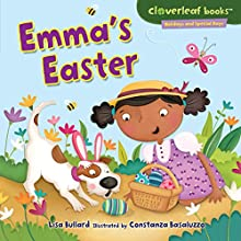 Emma's Easter | Livre audio Auteur(s) : Lisa Bullard Narrateur(s) :  Intuitive