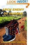 Arch Enemy of Murder (A Lacy Steele Mystery Book 4)