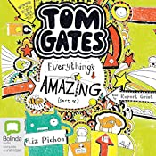 Everything's Amazing (Sort of): Tom Gates, Book 3 | Liz Pichon