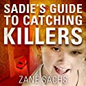 Sadie's Guide to Catching Killers: A Sadie Novella (Twisted) (       UNABRIDGED) by Zane Sachs Narrated by Emily Beresford