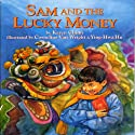 Sam and the Lucky Money Audiobook by Karen Chinn Narrated by Ming-Na Wen