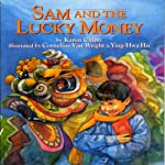 Sam and the Lucky Money | Karen Chinn