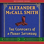 The Comforts of a Muddy Saturday: An Isabel Dalhousie Novel | Alexander McCall Smith