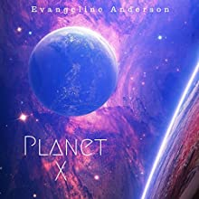 Planet X | Livre audio Auteur(s) : Evangeline Anderson Narrateur(s) : William Martin