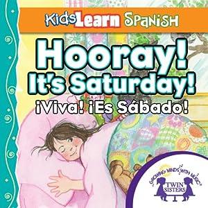 Kids Learn Spanish: Hooray! It's Saturday (Days of the Week): Viva! El Sabado   [Kim Mitzo Thompson]