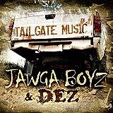 Jawga Boyz & Dez - Tailgate Music