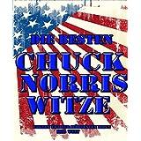 """Die besten Chuck Norris Witze: Alle Fakten �ber den h�rtesten Mann der Weltvon """"General Striker"""""""
